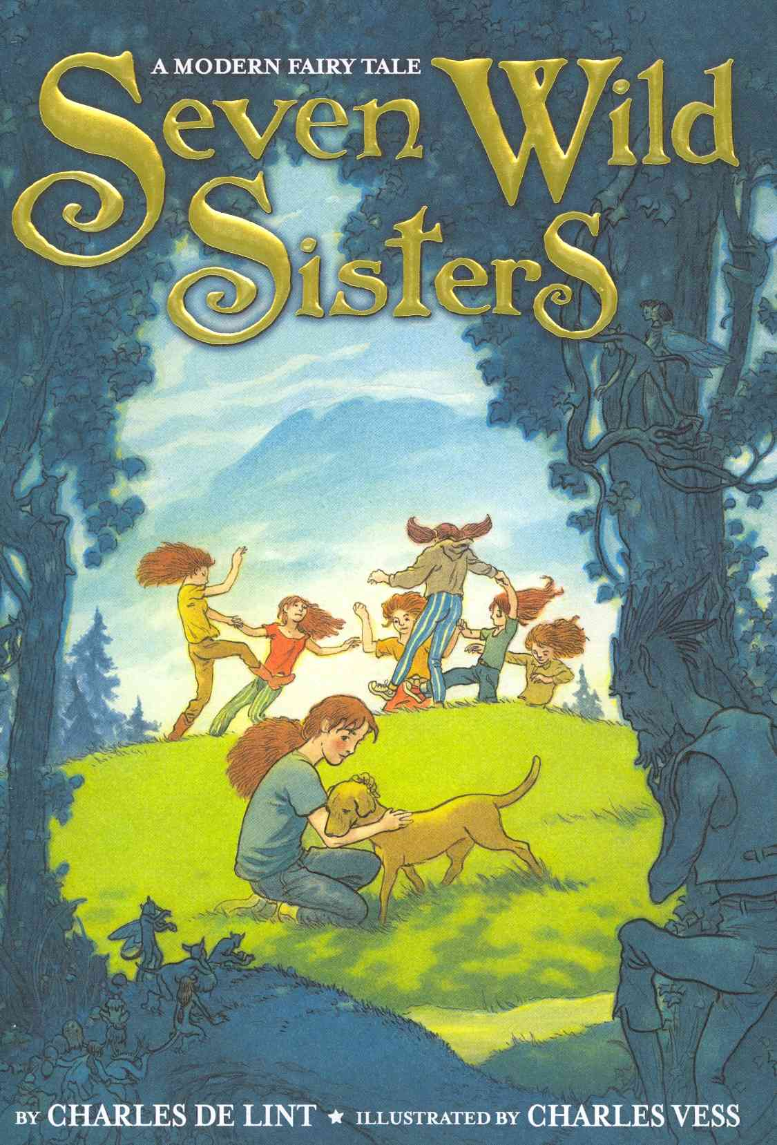 Seven Wild Sisters By De Lint, Charles/ Vess, Charles (ILT)