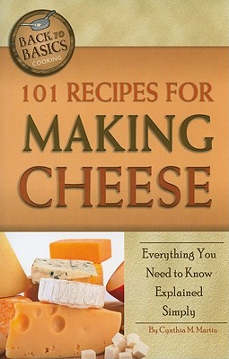 101 Recipes for Making Cheese By Atlantic Publishing Company